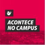 Acontece no campus #18 – 14 a 18/06